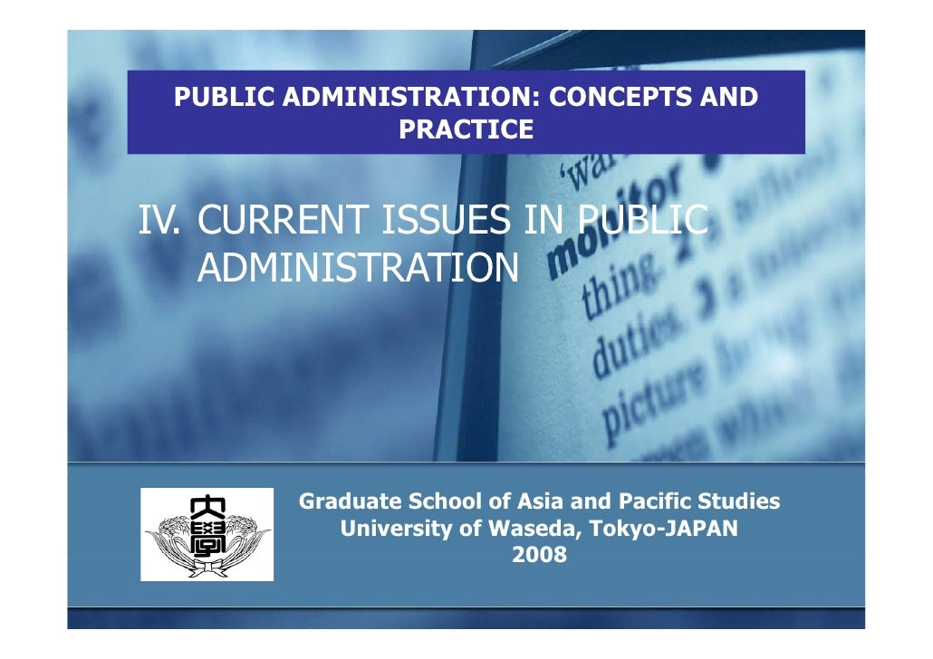 issues in public administration 3 1 introduction the new century seems to dawn with a renewed load of ethical and philosophical dilemmas which leave practitioners and academics of public administration alike in a predicament.