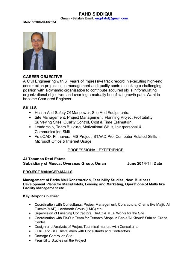 FAHD SIDDIQUI Oman - Salalah Email: engrfahd@gmail.com Mob: 00968-94107334 CAREER OBJECTIVE A Civil Engineering with 6+ ye...