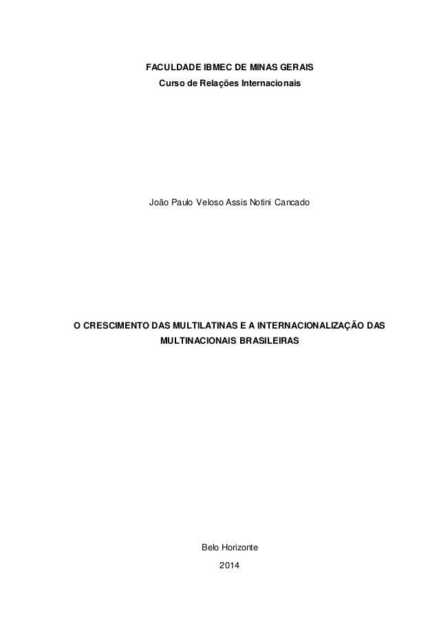 FACULDADE IBMEC DE MINAS GERAIS Curso de Relações Internacionais João Paulo Veloso Assis Notini Cancado O CRESCIMENTO DAS ...