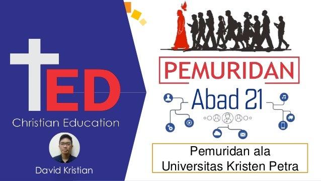 David Kristian Pemuridan ala Universitas Kristen Petra