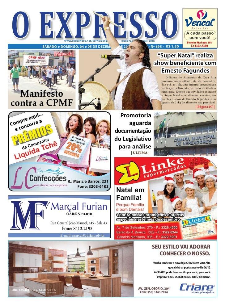 O EXPRESSO        www.slideshare.net/jornaloexpresso |   oexpresso@gmail.com      SÁBADO e DOMINGO, 04 e 05 DE DEZEMBRO DE...