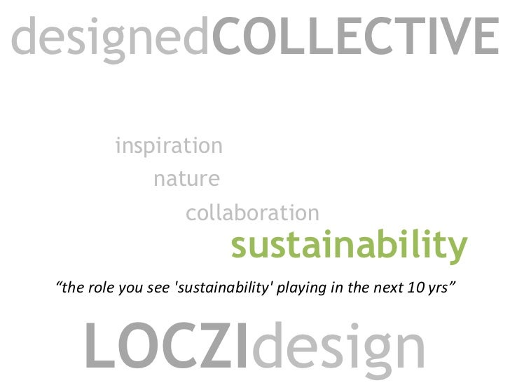"""designedCOLLECTIVE<br />inspiration<br />nature<br />collaboration<br />sustainability<br />""""the role you see 'sustainabil..."""