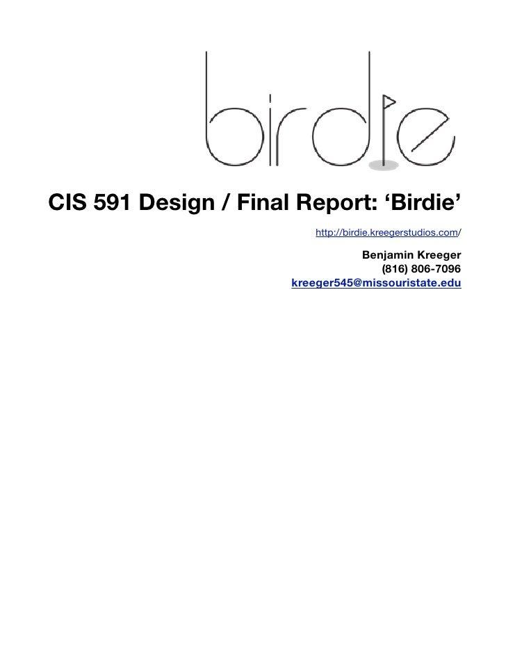 CIS 591 Design / Final Report: 'Birdie'                          http://birdie.kreegerstudios.com/                        ...