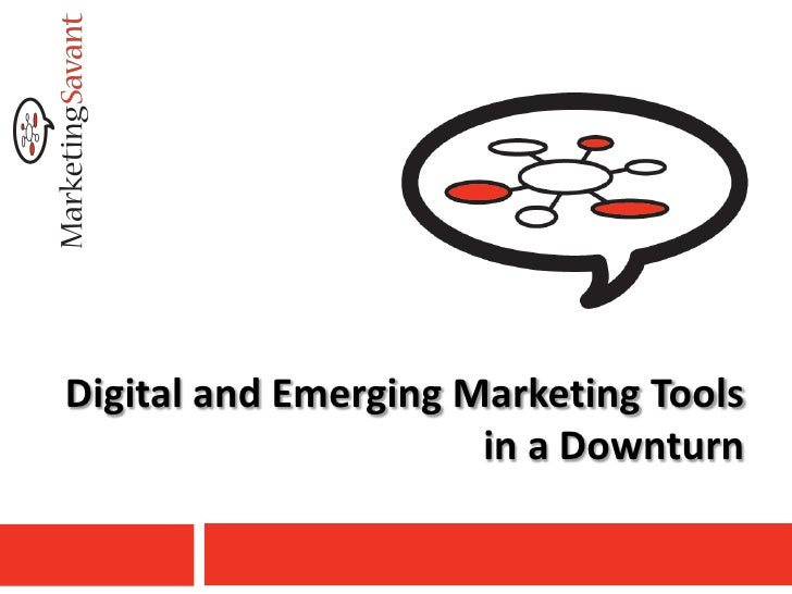 Digital and Emerging Marketing Tools                       in a Downturn