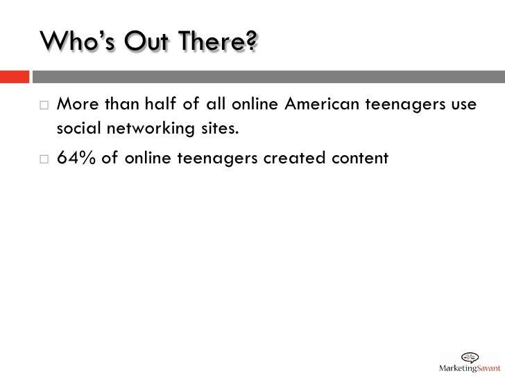 Who Participates in Social Media?                                         *