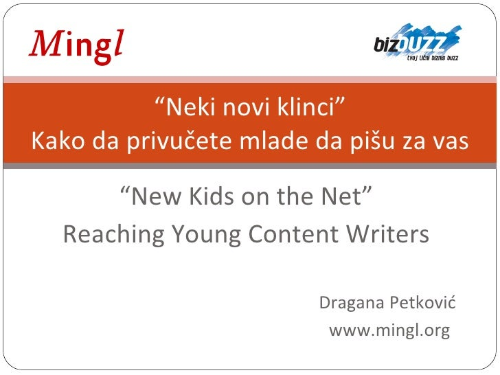 """Neki novi klinci"" Kako da privučete mlade da pišu za vas        ""New Kids on the Net""   Reaching Young Content Writers   ..."