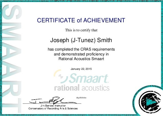 CERTIFICATE of ACHIEVEMENT This is to certify that Joseph (J-Tunez) Smith has completed the CRAS requirements and demonstr...