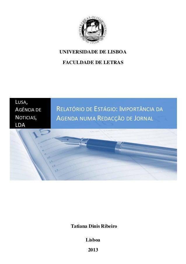 Tatiana Dinis Ribeiro LUSA, AGÊNCIA DE NOTICIAS, LDA RELATÓRIO DE ESTÁGIO: IMPORTÂNCIA DA AGENDA NUMA REDACÇÃO DE JORNAL U...
