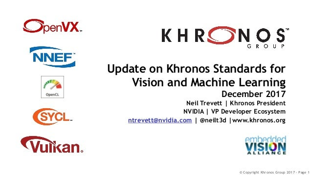 Update on Khronos Standards for Vision and Machine Learning,