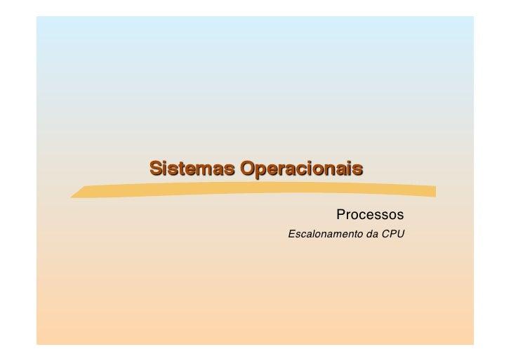 Processos                       Escalonamento da CPU