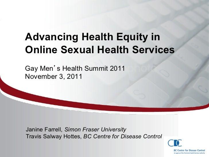 Advancing Health Equity in Online Sexual Health Services Gay Men s Health Summit 2011 November 3, 2011SummaryeditProposal ...