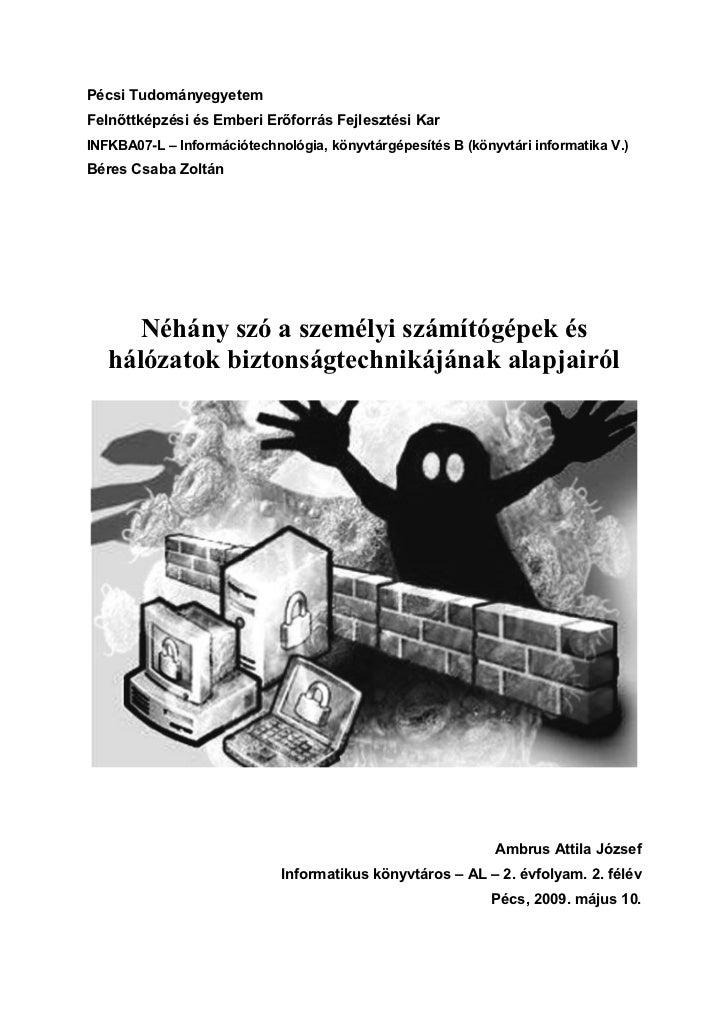 Pécsi Tudományegyetem Felnőttképzési és Emberi Erőforrás Fejlesztési Kar INFKBA07-L – Információtechnológia, könyvtárgépes...