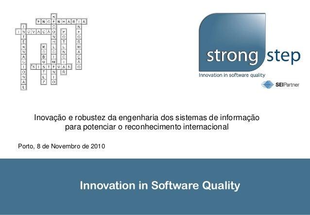 Innovation in Software Quality Inovação e robustez da engenharia dos sistemas de informação para potenciar o reconheciment...