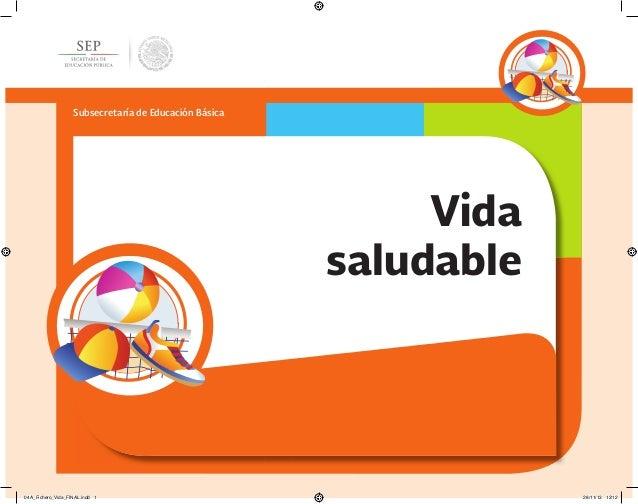 Subsecretaría de Educación Básica Vida saludable 04A_Fichero_Vida_FINAL.indd 1 28/11/13 12:12