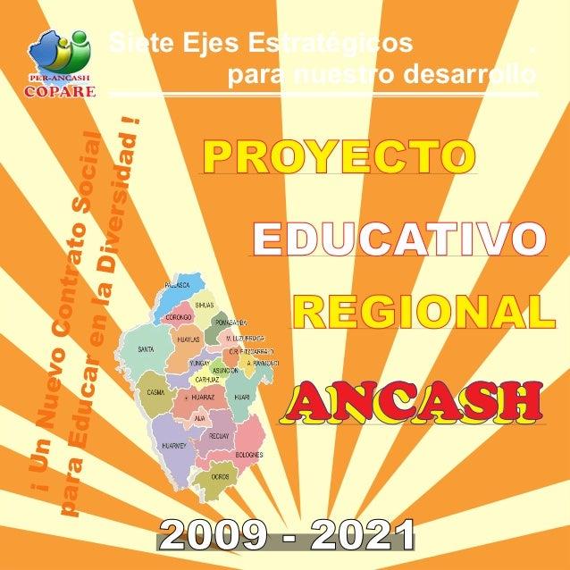 PROYECTO EDUCATIVO REGIONAL ¡UnNuevoContratoSocial paraEducarenlaDiversidad! Siete Ejes Estratégicos . para nuestro desarr...