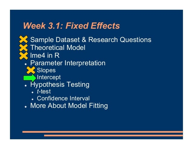 Week 3.1: Fixed Effects ! Sample Dataset & Research Questions ! Theoretical Model ! lme4 in R ! Parameter Interpretation !...