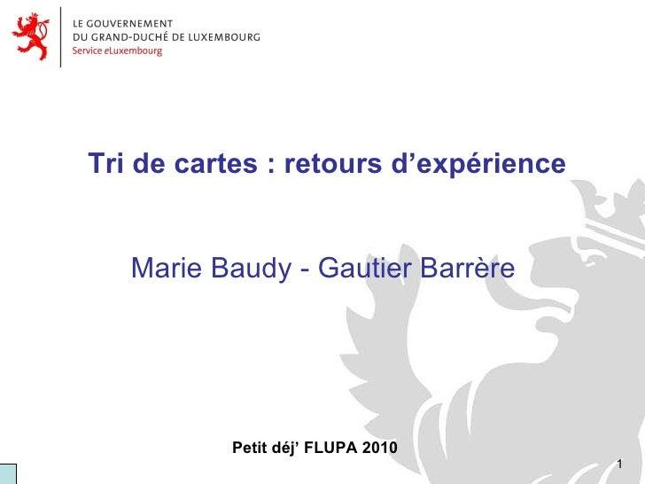 Tri de cartes : retours d'expérience Marie Baudy - Gautier Barrère  Petit déj' FLUPA 2010
