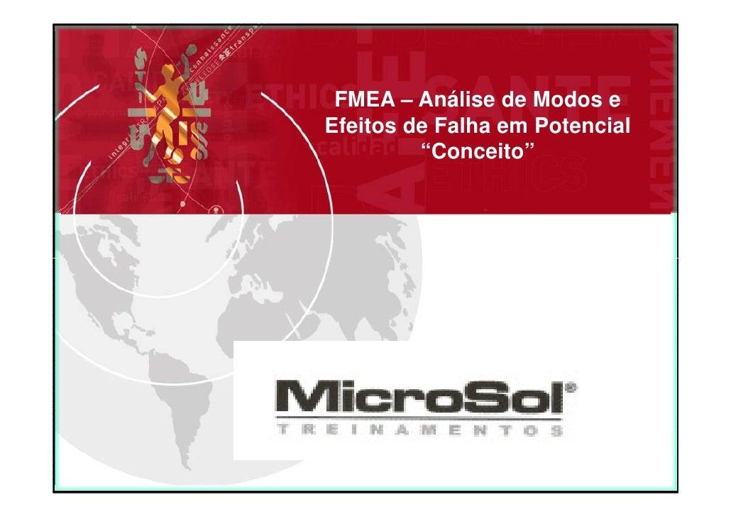"""FMEA – Análise de Modos eEfeitos de Falha em Potencial         """"Conceito""""   Elaborado Por: Djalma P. de Oliveira"""
