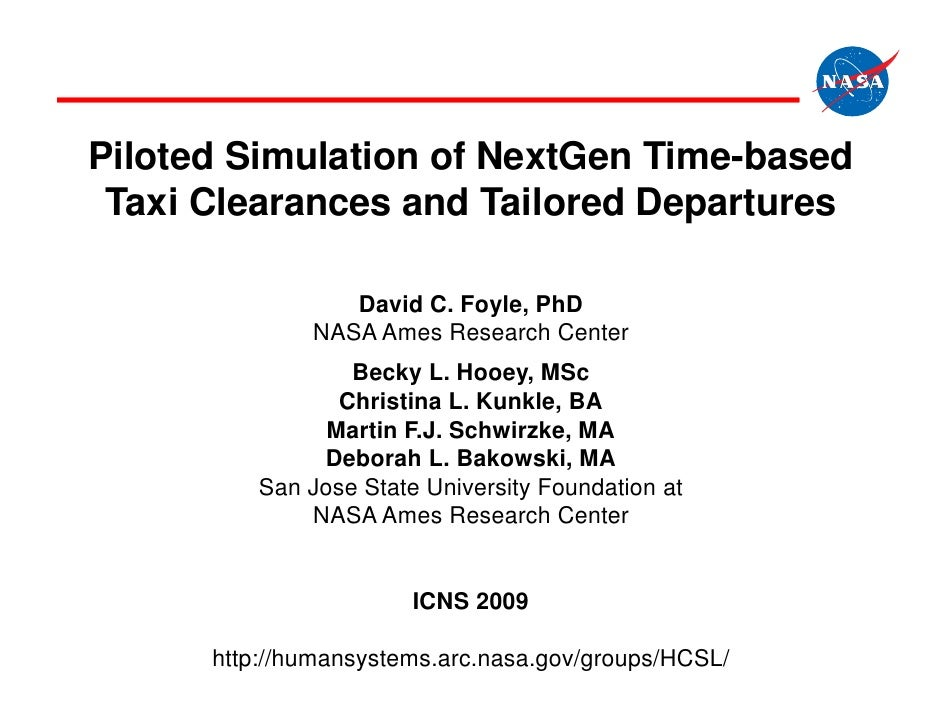 Piloted Simulation of NextGen Time-based  Taxi Clearances and Tailored Departures                   David C. Foyle, PhD   ...