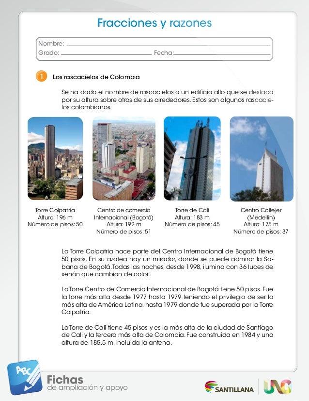 Fracciones y razones Nombre: Grado:  Fecha:  1 Los rascacielos de Colombia   Se ha dado el nombre de rascacielos a un e...