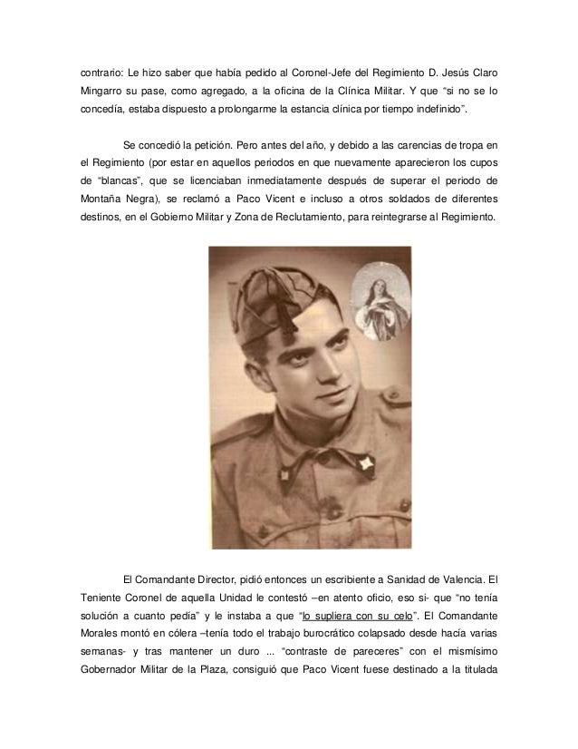 contrario: Le hizo saber que había pedido al Coronel-Jefe del Regimiento D. Jesús Claro Mingarro su pase, como agregado, a...
