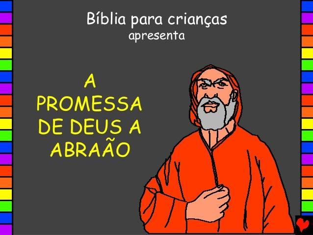 A PROMESSA DE DEUS A ABRAÃO Bíblia para crianças apresenta