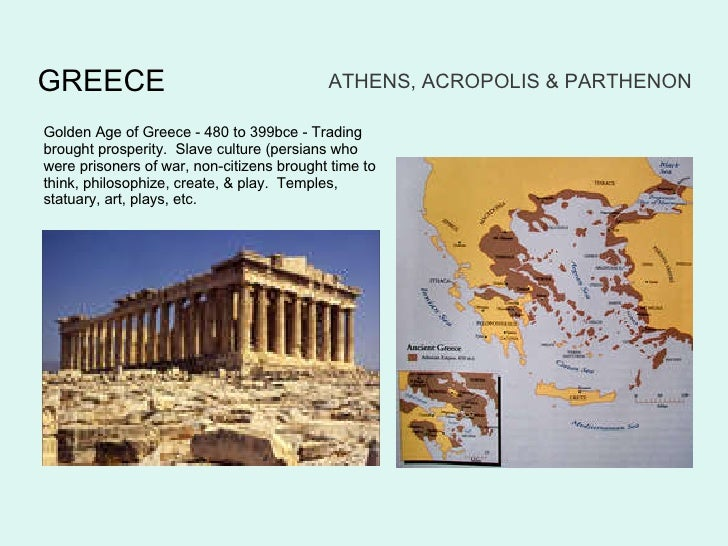 ATHENS, ACROPOLIS & PARTHENON Golden Age of Greece - 480 to 399bce - Trading brought prosperity.  Slave culture (persians ...