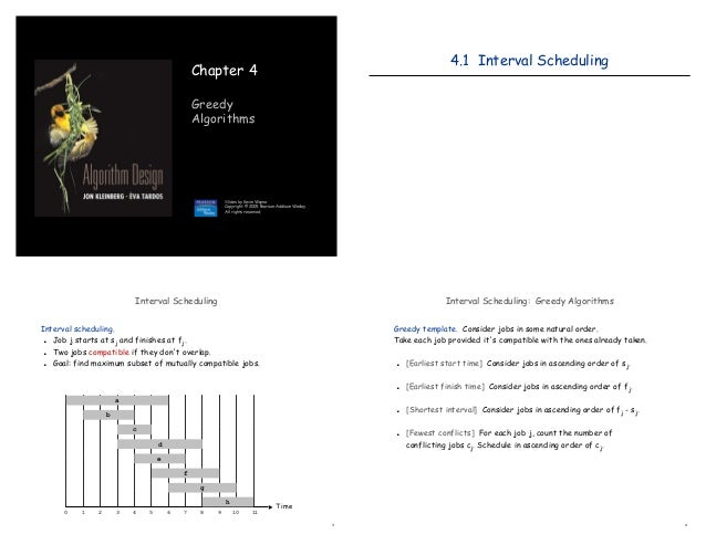 1 Chapter 4 Greedy Algorithms Slides by Kevin Wayne. Copyright © 2005 Pearson-Addison Wesley. All rights reserved. 4.1 Int...