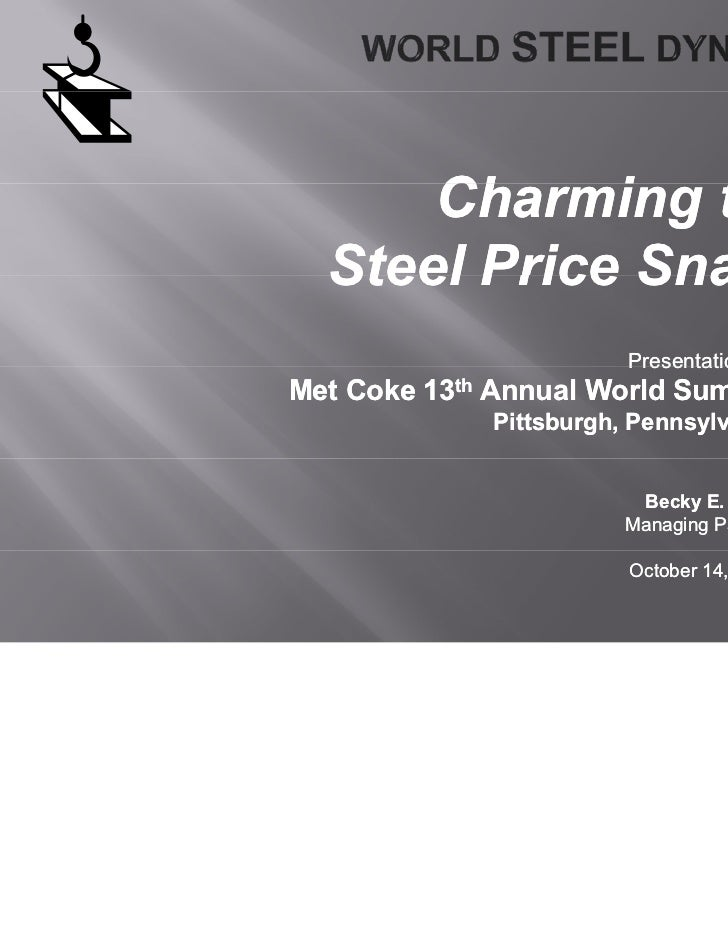 Charming the      Ch     i  th  Steel Price Snake                        Presentation to:Met Coke 13th Annual World Summit...
