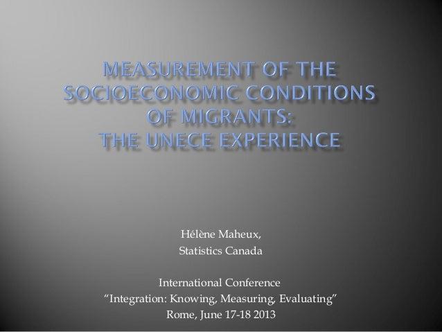 "Hélène Maheux, Statistics Canada International Conference ""Integration: Knowing, Measuring, Evaluating"" Rome, June 17-18 2..."