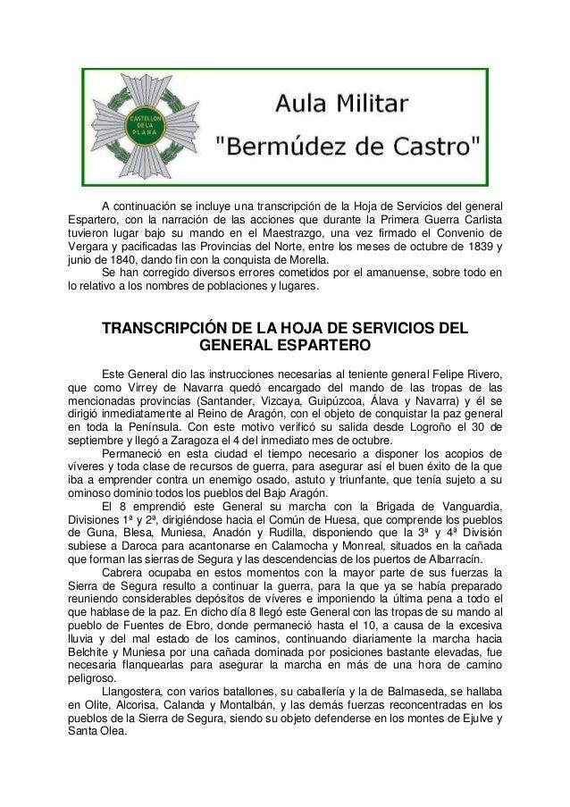 A continuación se incluye una transcripción de la Hoja de Servicios del general Espartero, con la narración de las accione...