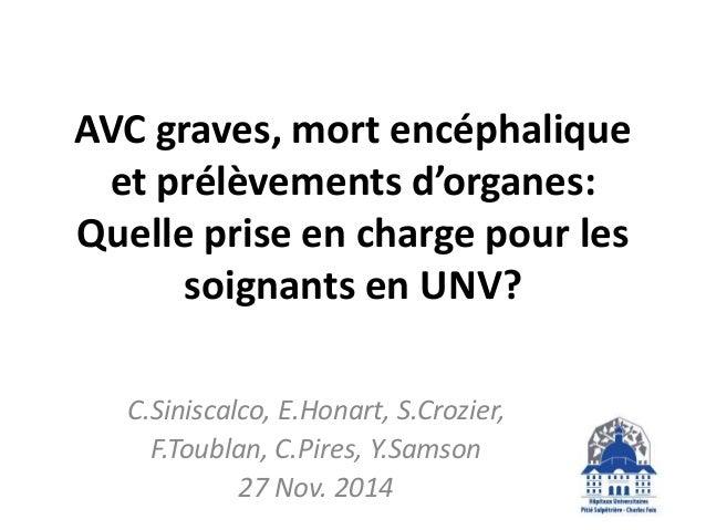 AVC graves, mort encéphalique  et prélèvements d'organes:  Quelle prise en charge pour les  soignants en UNV?  C.Siniscalc...