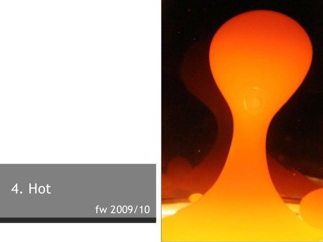 fw 2009/10 4. Hot