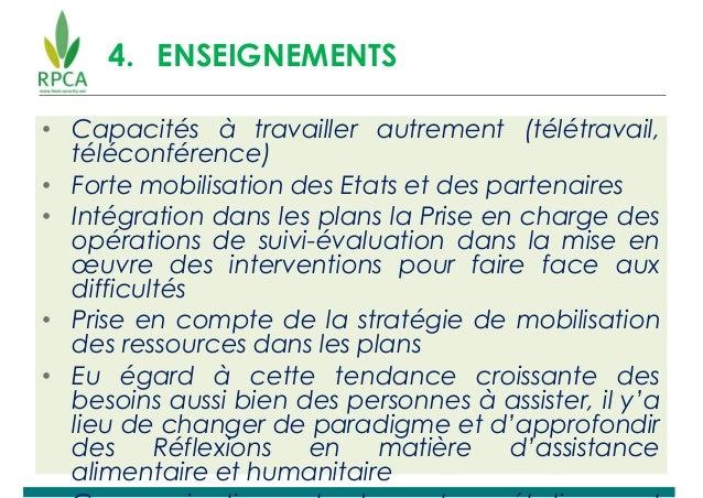 4. ENSEIGNEMENTS • Capacités à travailler autrement (télétravail, téléconférence) • Forte mobilisation des Etats et des pa...