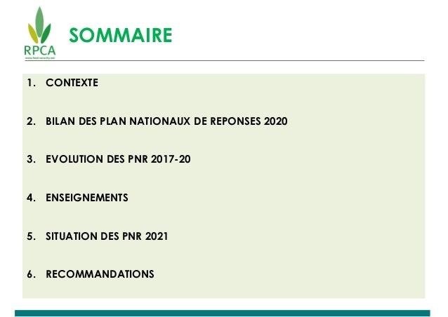SOMMAIRE 1. CONTEXTE 2. BILAN DES PLAN NATIONAUX DE REPONSES 2020 3. EVOLUTION DES PNR 2017-20 4. ENSEIGNEMENTS 5. SITUATI...