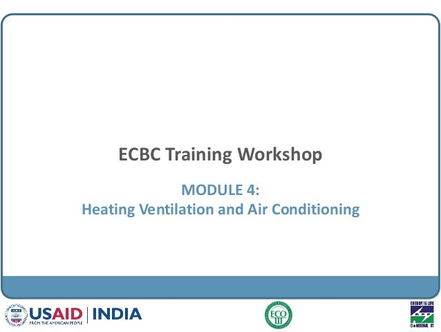 ECBC Training Workshop MODULE 4: Heating Ventilation and Air Conditioning