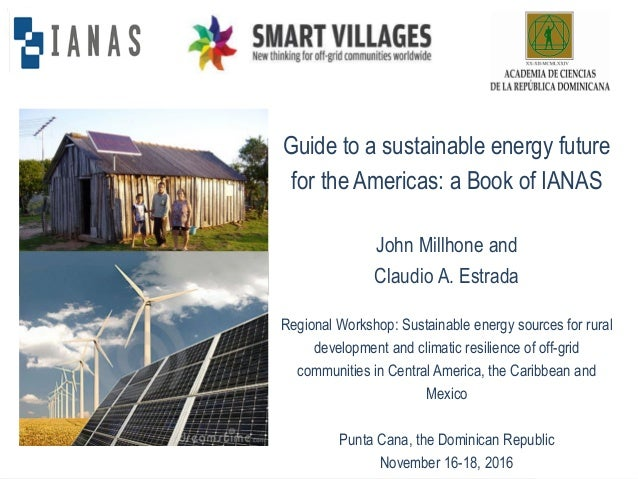 IANAS Energy Program John Millhone and Claudio A. Estrada The Inter-American Network of Academies of Sciences IANAS EXECUT...