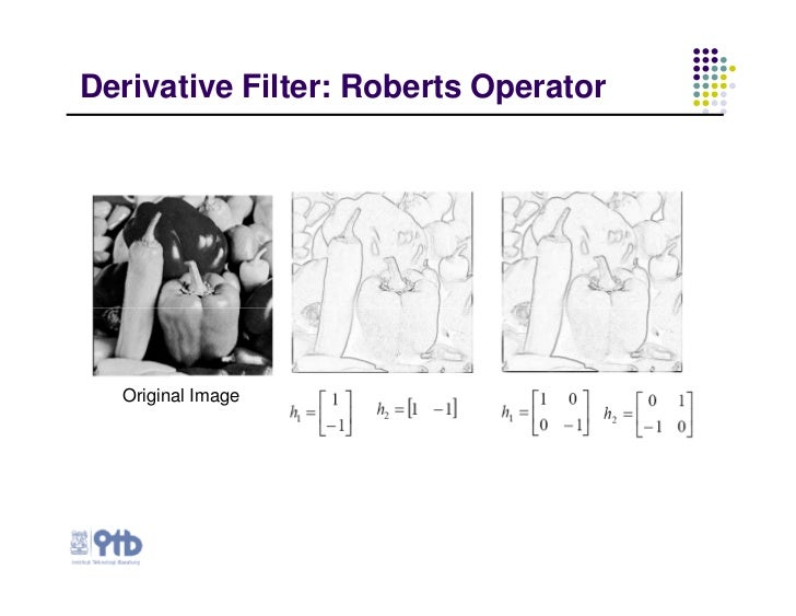 image enhancement and edge detection If we need to extract different object from an image, we need edge detection using edge detection,  noise reduction 2 edge enhancement 3 edge localization 5.