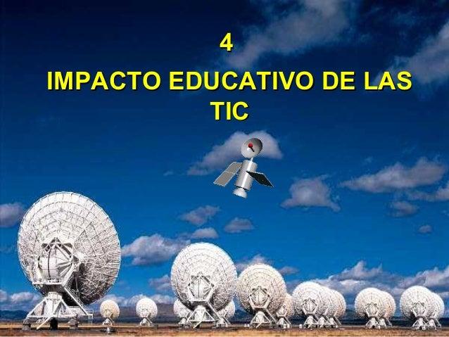 IMPACTO EDUCATIVO DE LASIMPACTO EDUCATIVO DE LAS TICTIC 44