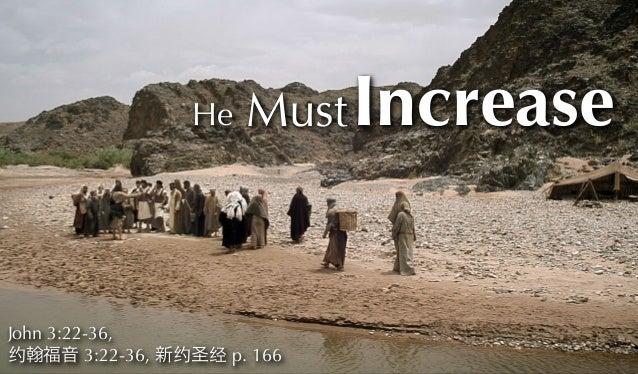 He IncreaseMust John 3:22-36, 约 福音 3:22-36, 新约圣经 p. 166