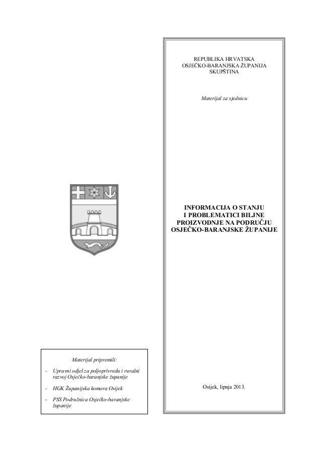 REPUBLIKA HRVATSKA OSJEČKO-BARANJSKA ŽUPANIJA SKUPŠTINA Materijal za sjednicu INFORMACIJA O STANJU I PROBLEMATICI BILJNE P...