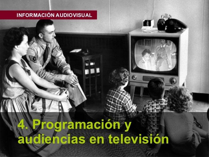 INFORMACIÓN AUDIOVISUAL4. Programación yaudiencias en televisión