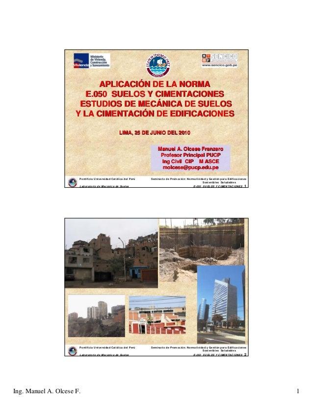 Ing. Manuel A. Olcese F. 1 Pontificia Universidad Católica del Perú Seminario de Promoción: Normatividad y Gestión para Ed...