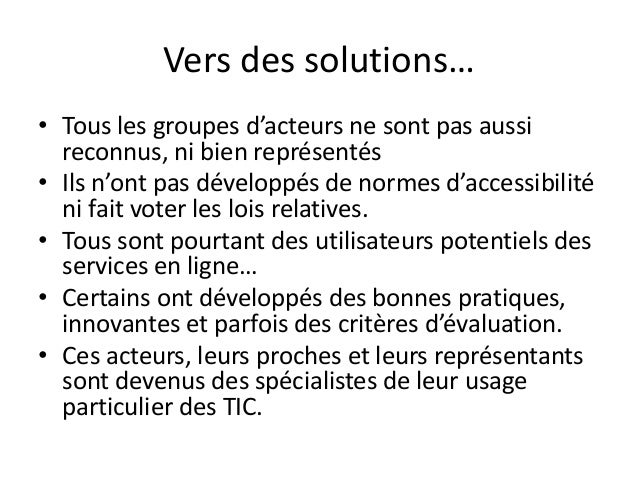 Vers des solutions… • Tous les groupes d'acteurs ne sont pas aussi reconnus, ni bien représentés • Ils n'ont pas développé...