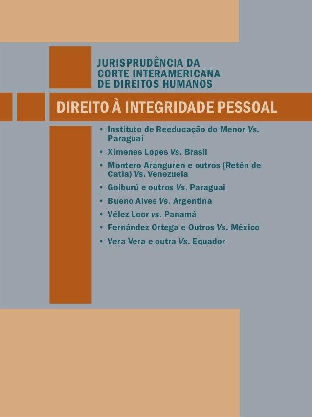 JURISPRUDÊNCIA DA  CORTE INTERAMERICANA  DE DIREITOS HUMANOS  DIREITO À INTEGRIDADE PESSOAL  • Instituto de Reeducação do ...
