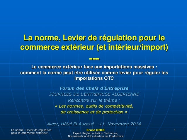 La norme, Levier de régulation pour le  commerce extérieur (et intérieur/import)  Le commerce extérieur face aux importati...