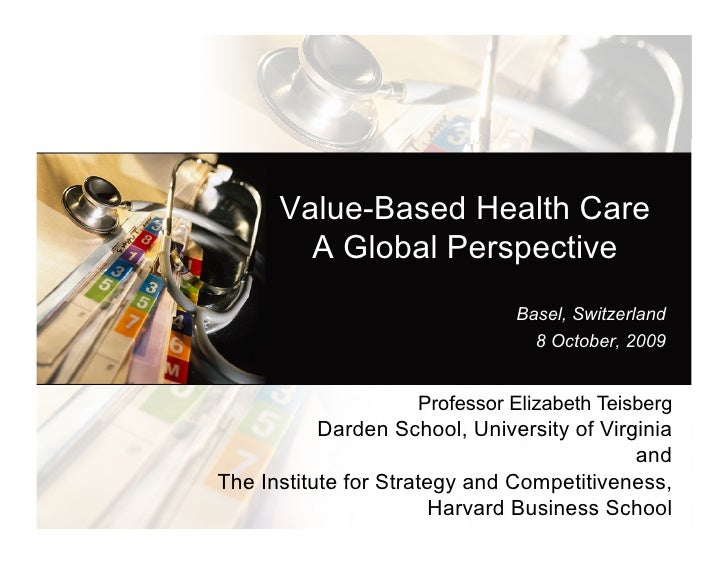 Value-Based Health Care             A Global Perspective                                                    Basel, Switzer...