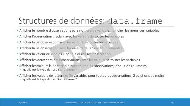 Structures de données: data.frame • Afficher le nombre d'observations et le nombre de variables; afficher les noms des var...