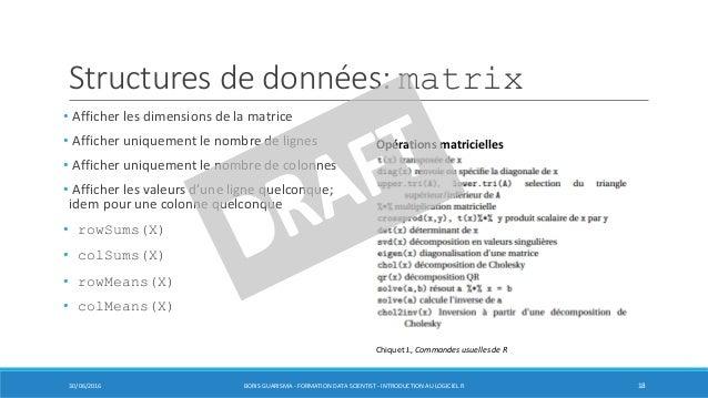 Structures de données: matrix • Afficher les dimensions de la matrice • Afficher uniquement le nombre de lignes • Afficher...