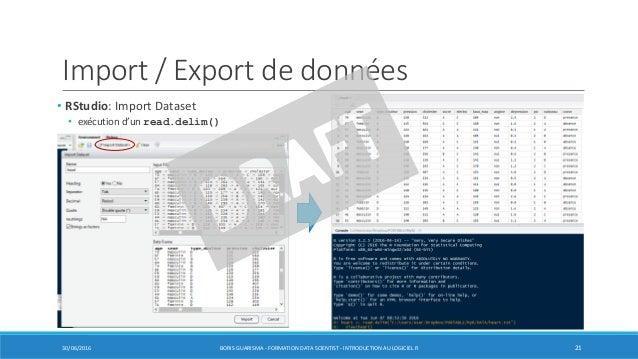 Import / Export de données • RStudio: Import Dataset • exécution d'un read.delim() 30/06/2016 BORIS GUARISMA - FORMATION D...